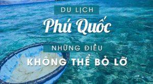 Bỏ túi kinh nghiệm du lịch Phú Quốc mới nhất