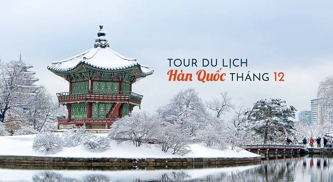 kinh nghiệm du lịch Hàn Quốc tháng 12